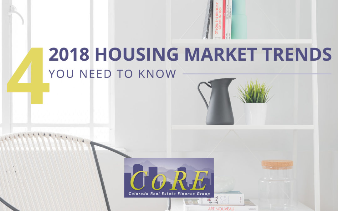 Four 2018 Housing Market Trends You Need to Know